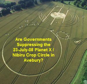 ... Suppressing the 23-July-08 Planet X / Nibiru Crop Circle in Avebury