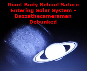 Giant Body Behind Saturn Entering Solar System — Dazzathecameraman Debunked